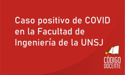 Caso positivo de COVID en la Facultad de Ingeniería de la UNSJ