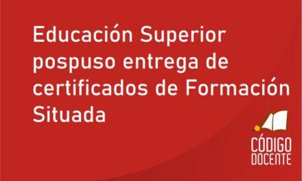 Educación Superior pospuso entrega de certificados de Formación Situada