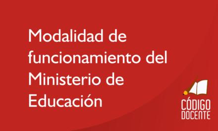 Fase 3: modalidad de funcionamiento del Ministerio de Educación