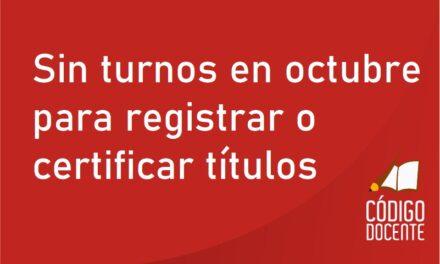 Sin turnos en octubre para registrar o certificar títulos