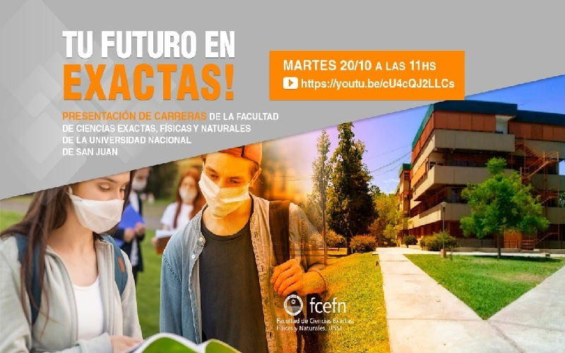 "FCEFN de la UNSJ: Ciclo ""Tu futuro en Exactas"""