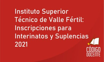 Instituto Superior Técnico de Valle Fértil: Inscripciones para Interinatos y Suplencias 2021