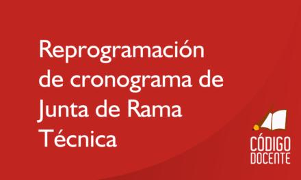 Reprogramación de cronograma de Junta de Rama Técnica