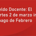 Sueldo Docente: El martes 2 de marzo inicia el pago de Febrero