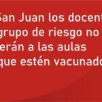 <h6>COVID 19</h6><h1>En San Juan los docentes del grupo de riesgo no volverán a las aulas aunque estén vacunados</h1>